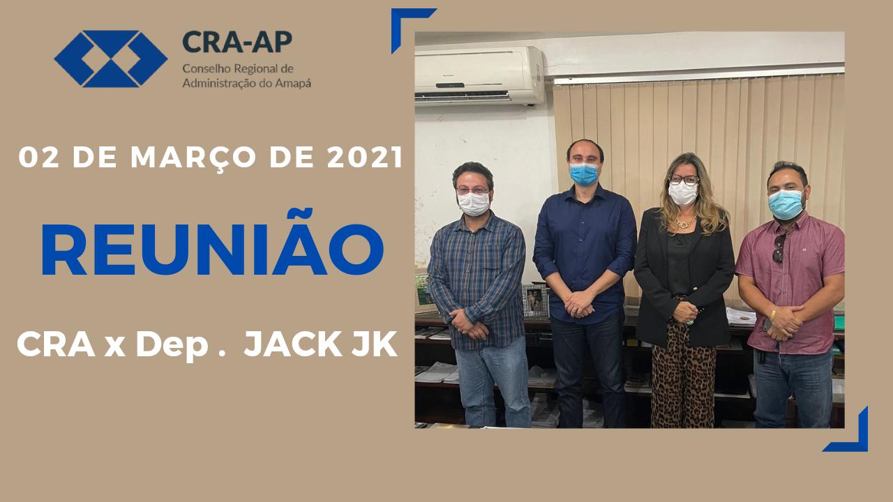 Reunião CRA/AP X Dep. Jack JK