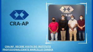 CRA-AP, Recebe visita da Instituição Marcello Candia- Centro Profissionalizante